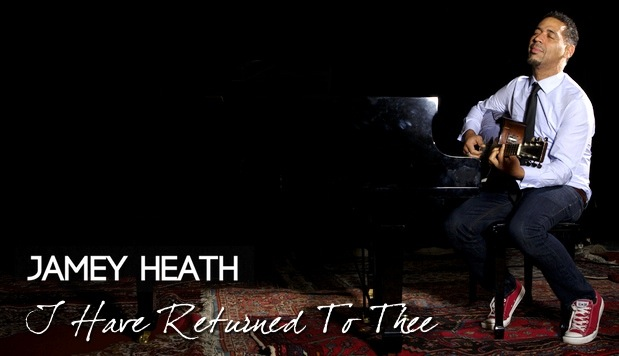 Jamey Heath - I Have Returned To Thee