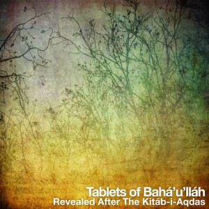 Tablets of Bahaullah - Audio Book Cover
