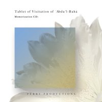 Tablet of Visitation of 'Abdu'l-Bahá - Memorization