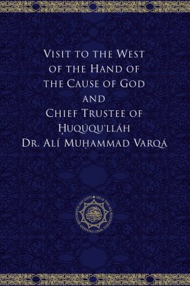 Visit to the West of the Hand of the Cause of God and Chief Trustee of Huququ\'llah Dr. Ali Muhammad