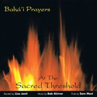 Bahá'í Prayers - At the Sacred Threshold