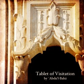 Tablet of Visitation by `Abdu\'l-Bahá