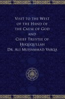 Visit to the West of the Hand of the Cause of God and Chief Trustee of Huququ'llah Dr. Ali Muhammad