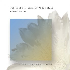 Tablet of Visitation of \'Abdu\'l-Bahá - Memorization