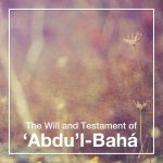 The Will and Testament of \'Abdu\'l-Baha