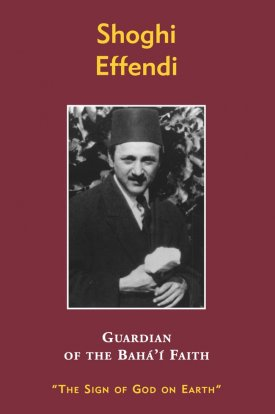 Shoghi Effendi: Guardian of the Baha\'i Faith