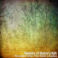 Tablets of Baha'u'llah, Revealed After The Kitab-i-Aqdas