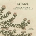 Rejoice - Songs in Honor of the Birth of Baha'u'llah