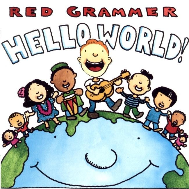 Hello World: Hello World By Red Grammer